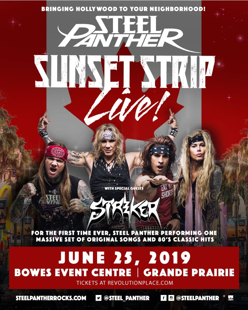Steel Panther in the Bowes Event Centre on June 25th in Grande Prairie Alberta
